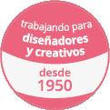 experiencia contrastada con disenyadores y creativos desde 1950